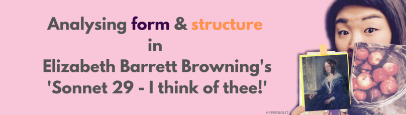 analysis of Elizabeth Barrett browning sonnet 29 I think of thee form and structure