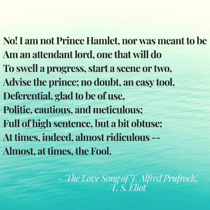 Love song of J Alfred Prufrock - Hamlet quote