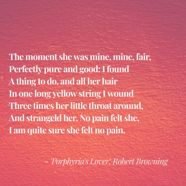 Robert Browning Porphyria's Lover quote