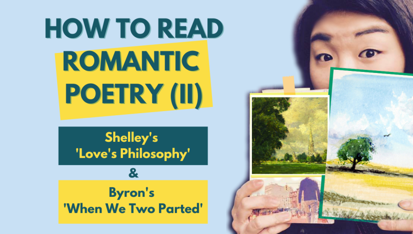 how to read romantic poetry Percy Bysshe Shelley love's philosophy lord Byron when we two parted gcse aqa poetry