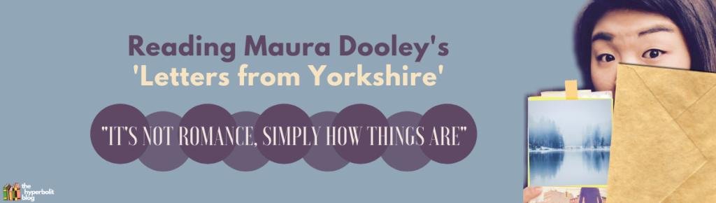maura Dooley letters from Yorkshire analysis summary poem quotes