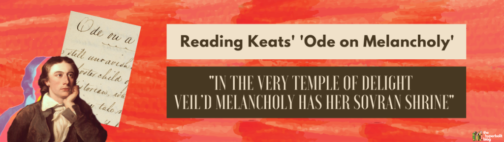 John Keats ode on melancholy analysis literary criticism English literature poetry