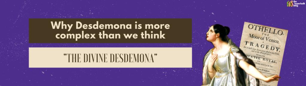 desdemona othello summary analysis quotes themes shakespeare