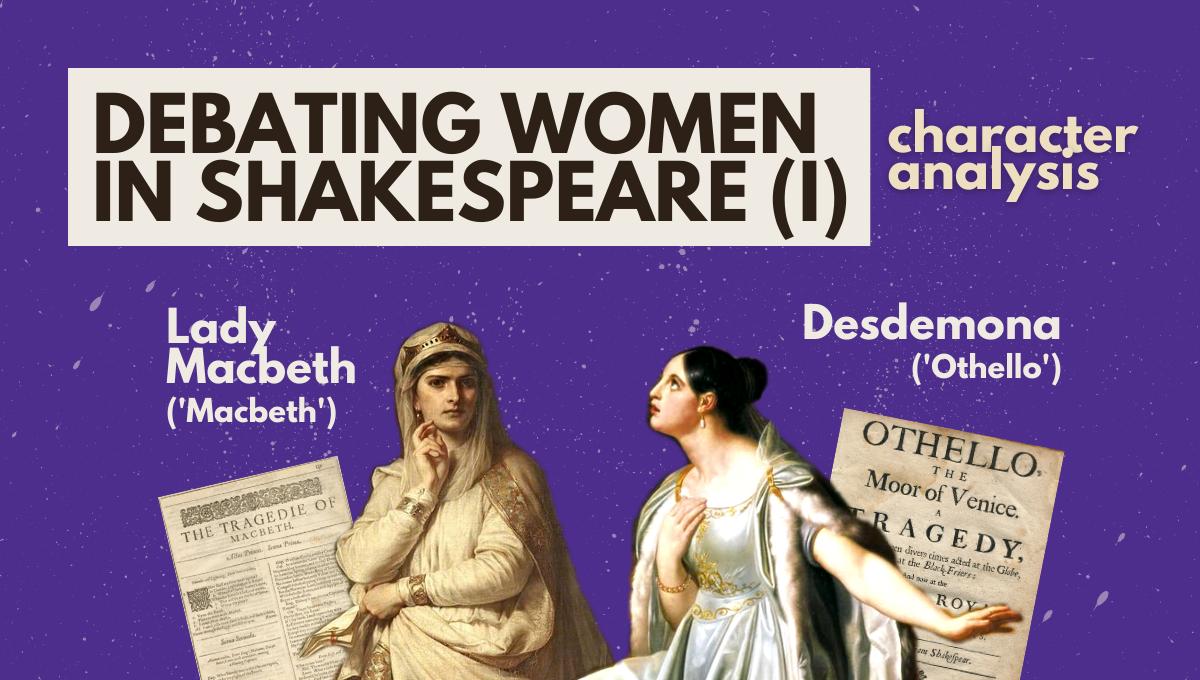 lady macbeth analysis summary desdemona othello shakespeare character