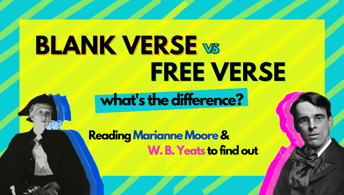 blank verse vs free verse what is the difference Marianne Moore w b Yeats poetry