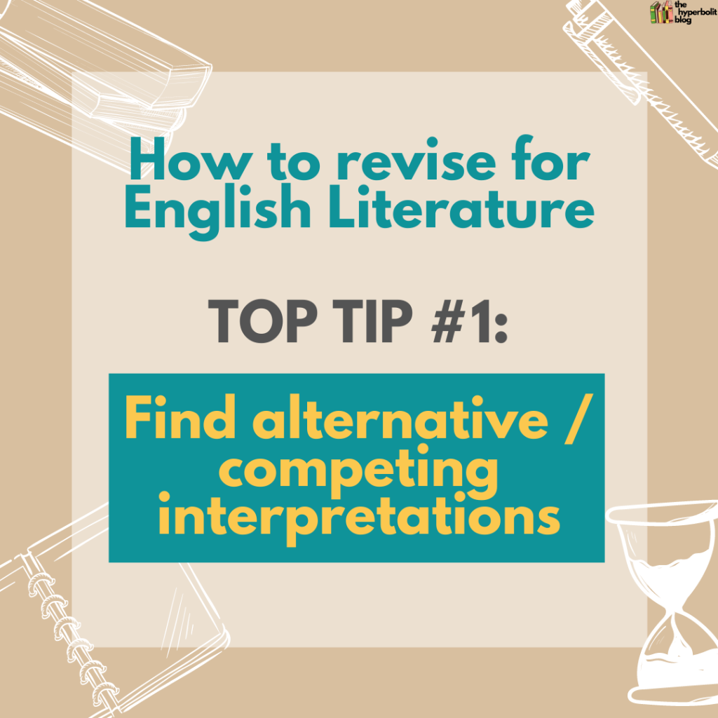 how to revise for English literature top tip find alternative or competing interpretations