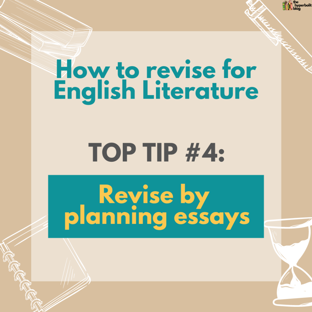 how to revise for English literature top tip revise by planning essays