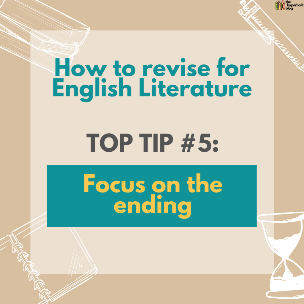 how to revise for English literature top tip focus on the ending