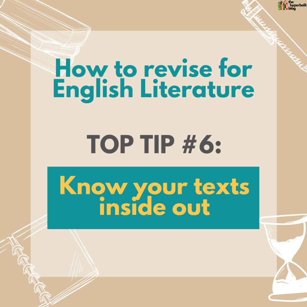 how to revise for English literature top tip know your texts inside out