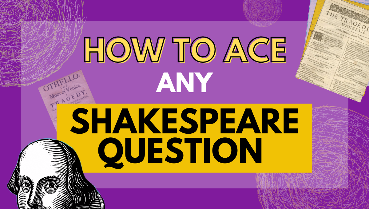 how to ace any shakespeare question macbeth extract passage analysis