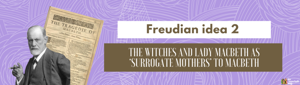 macbeth freudian psychoanalysis mothers sons oedipal