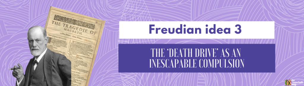 macbeth freud psychoanalysis death drive compulsion